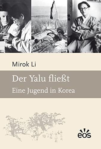 9783830674979: Der Yalu fließt: Eine Jugend in Korea