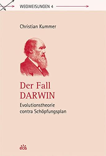 Der Fall Darwin - Evolutionstheorie contra Schöpfungsplan: Christian Kummer