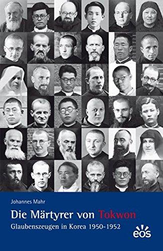 9783830675082: Die Märtyrer von Tokwon - Glaubenszeugen in Korea 1950-1952