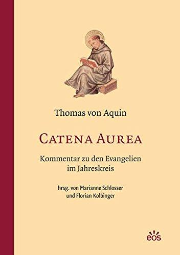 Catena Aurea - Kommentar zu den Evangelien im Jahreskreis: Thomas von Aquin