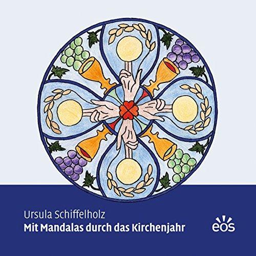 9783830675686: Schiffelholz, U: Mit Mandalas durch das Kirchenjahr