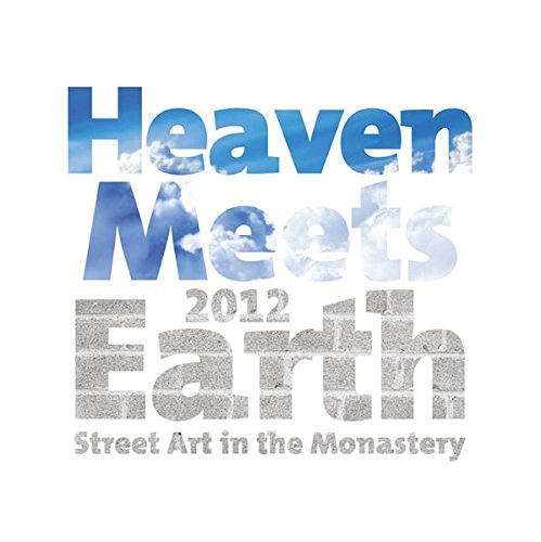 9783830675778: Heaven Meets Earth - Street Art in the Monastery