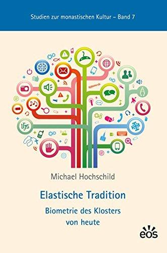 9783830676324: Elastische Tradition - Biometrie des Klosters von heute