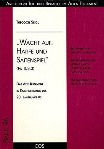9783830676362: Wacht auf, Harfe und Saitenspiel (Ps 108,3) - Das Alte Testament in Kompositionen des 20. Jahrhunderts