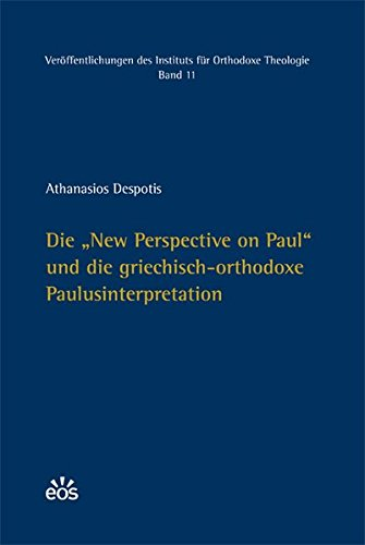 "Die ""New Perspective on Paul"" und die griechisch-orthodoxe Paulusinterpretation: ..."