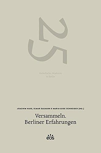 9783830677529: Versammeln. Berliner Erfahrungen: 25 Jahre Katholische Akademie in Berlin