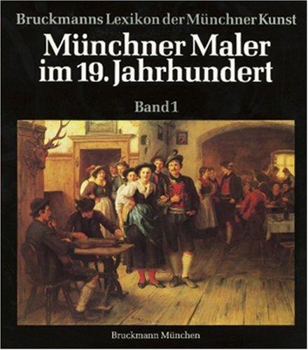 9783830701118: M�nchner Maler im 19./20. Jahrhundert. Lexikon der M�nchner Kunst: M�nchner Maler im 19. Jahrhundert, 6 Bde., Bd.1, Adam-Gaupp