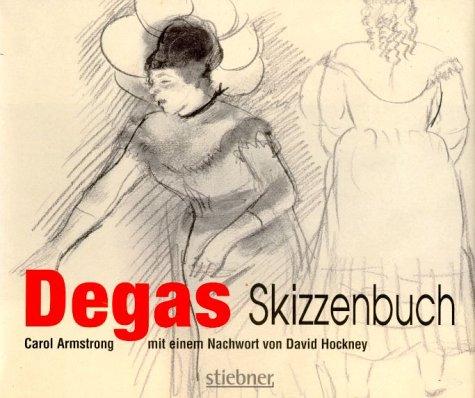 Degas' Skizzenbuch. Mit e. Nachw. v. David: Edgar, Degas: