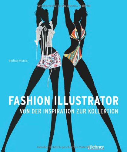 9783830708377: Fashion Illustrator: Von der Inspiration zur Kollektion