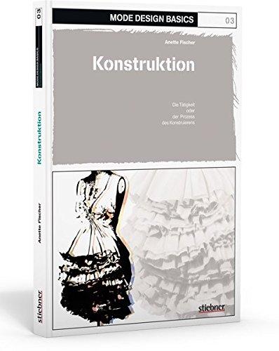 9783830708490: Mode Design Basics 03. Konstruktion: Die Tätigkeit oder der Prozess des Konstruierens
