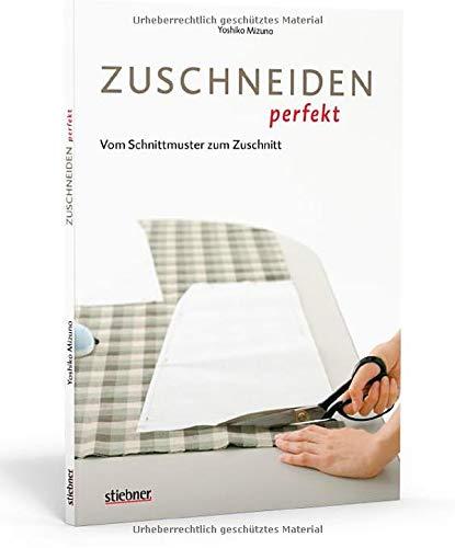 9783830708919: Zuschneiden perfekt - Vom Schnittmuster zum Zuschnitt