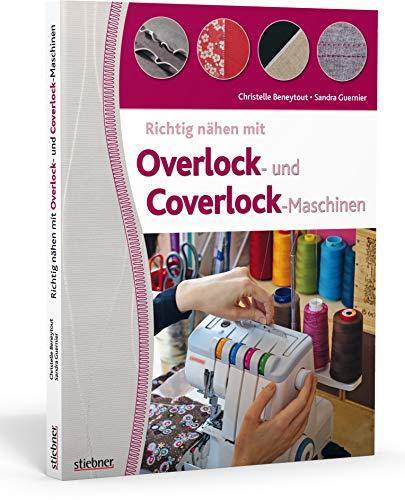 9783830709015: Richtig nähen mit Overlock- und Coverlock-Maschinen