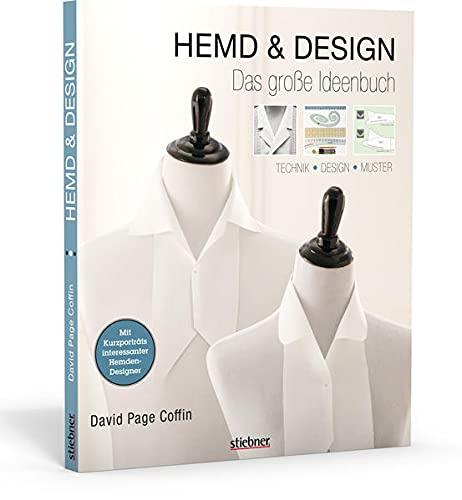 Hemd Design: Das große Ideenbuch: Technik .: David Page Coffin