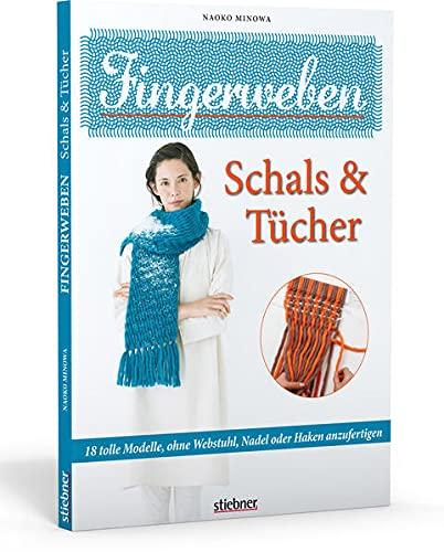 9783830709510: Fingerweben: Schals & Tücher: 18 tolle Modelle, ohne Webstuhl, Nadel oder Haken anzufertigen