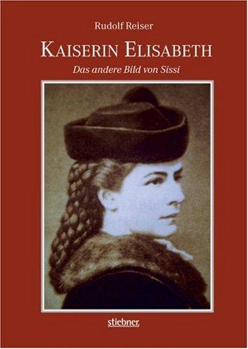 9783830710394: Kaiserin Elisabeth