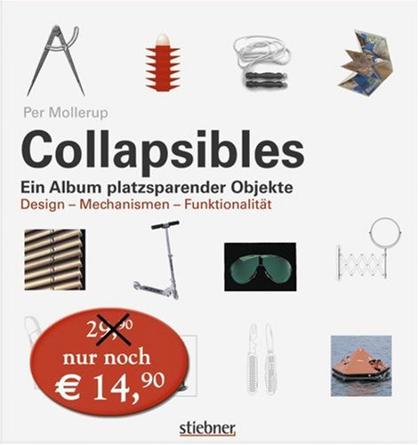 9783830712688: Collapsibles: Ein Album platzsparender Objekte. Design - Mechanismen - Funktionalität