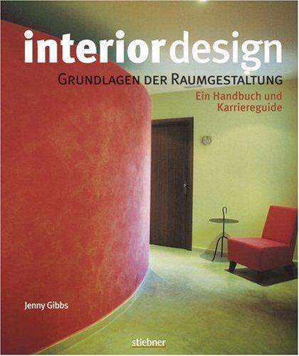 9783830713074: Interior design - Grundlagen der Raumgestaltung. Ein Handbuch und Karriereguide