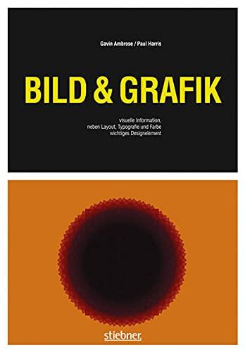 9783830713111: Bild & Grafik: Visuelle Information, neben Layout, Typografie und Farbe wichtigstes Designelement