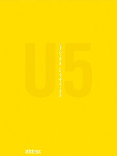 9783830713623: U5: 40 Jahre Akademie U5 - 40 Jahre Zukunft