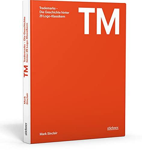 9783830714316: Trademarks - Die Geschichte hinter 29 Logo-Klassikern