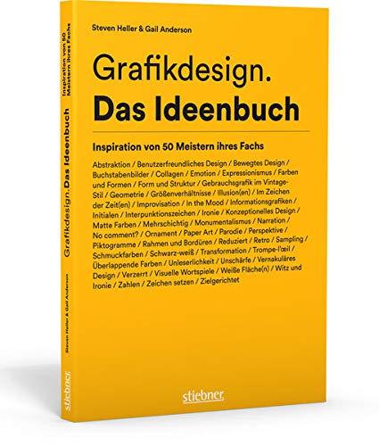 Grafikdesign. Das Ideenbuch: Inspiration von 50 Meistern: Steven Heller, Gail
