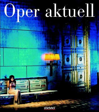 9783830716624: Oper aktuell, Die Bayerische Staatsoper 2002/2003