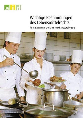 9783830811138: Wichtige Bestimmungen des Lebensmittelrechts für Gastronomie und Gemeinschaftsverpflegung