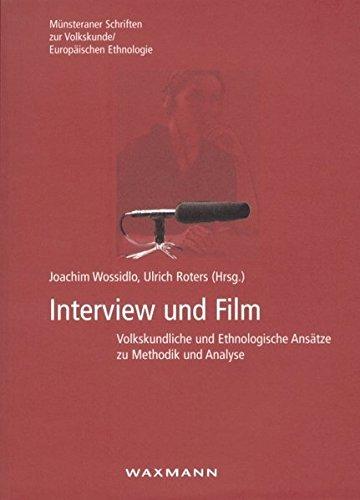 9783830913085: Interview Und Film: Volkskundliche Und Ethnologische Ansatze Zu Methodik Und Analyse (Munsteraner Schriften)