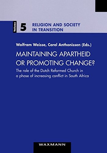 9783830913276: Maintaining Apartheid or Promoting Change?: The Role of the Dutch Reformed Church in a Phase of Increasing Conflict in South Africa (Religion and Society in Transition)