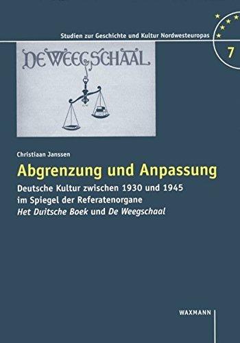 9783830913351: Abgrenzung Und Anpassung: Deutsche Kultur Zwischen 1930 Und 1945 Im Spiegel Der Referatenorgane Het Duitsche Boek Und de Weegschaal