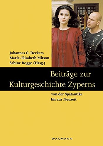9783830915928: Beitrage Zur Kulturgeschichte Zyperns Von Der Spatantike Bis Zur Neuzeit (Schriften Des Instituts Fur Interdisiziplinare Zypern-Studie)