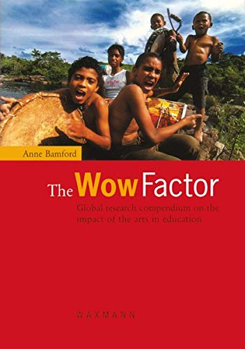 9783830916178: The Wow Factor: Global Research Compendium on the Impact of the Arts in Education