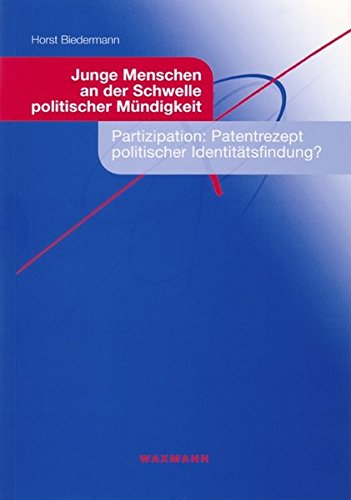 9783830916239: Junge Menschen an der Schwelle politischer Mündigkeit: Partizipation: Patentrezept politischer Identitätsfindung?