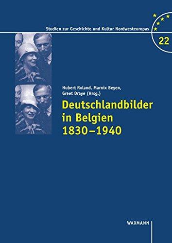Deutschlandbilder in Belgien 1830-1940: Hubert Roland