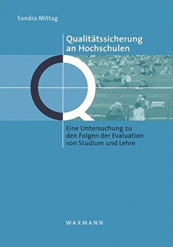 9783830917137: Qualit�tssicherung an Hochschulen: Eine Untersuchung zu den Folgen der Evaluation von Studium und Lehre