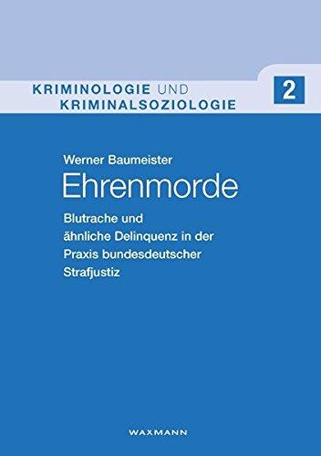 9783830917427: Ehrenmorde: Blutrache und �hnliche Delinquenz in der Praxis bundesdeutscher Strafjustiz