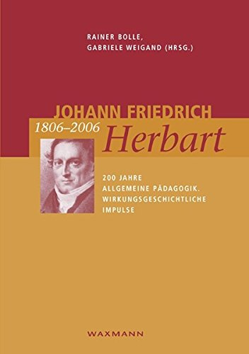 9783830917946: Johann Friedrich Herbart 1806-2006: 200 Jahre Allgemeine Pädagogik. Wirkungsgeschichtliche Impulse