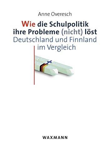9783830918370: Wie die Schulpolitik ihre Probleme (nicht) l�st: Deutschland und Finnland im Vergleich