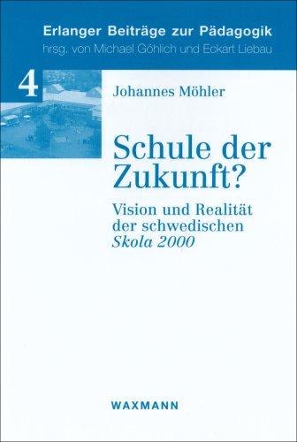 9783830918400: Schule der Zukunft?: Vision und Realität der schwedischen Skola 2000