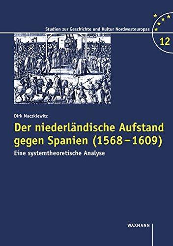 9783830918820: Der niederländische Aufstand gegen Spanien (1568-1609)