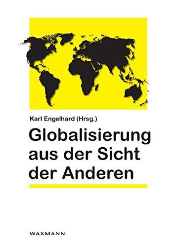 9783830920649: Globalisierung aus der Sicht der Anderen