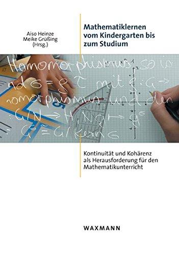9783830921882: Mathematiklernen vom Kindergarten bis zum Studium: Kontinuit�t und Koh�renz als Herausforderung f�r den Mathematikunterricht