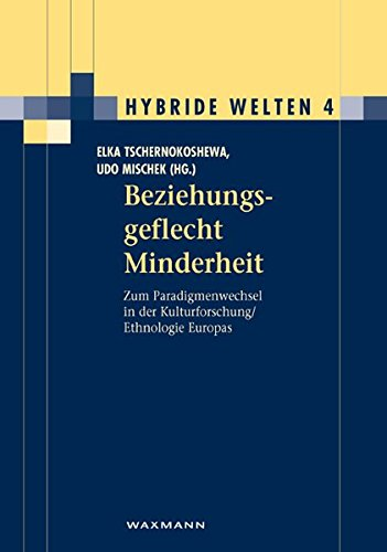 9783830922131: Beziehungsgeflecht Minderheit: Zum Paradigmenwechsel in der Kulturforschung / Ethnologie Europas