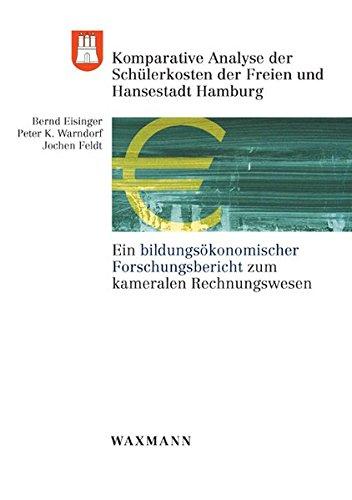 9783830922278: Komparative Analyse der Schülerkosten der Freien und Hansestadt Hamburg: Ein bildungsökonomischer Forschungsbericht zum kameralen Rechnungswesen