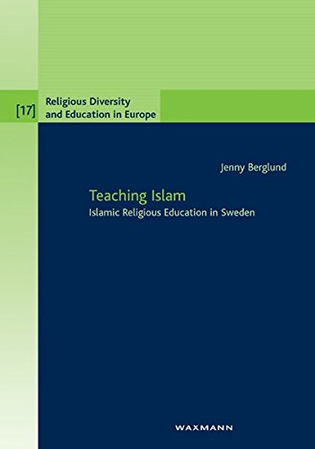 9783830922773: Teaching Islam: Islamic Religious Education in Sweden (Religious Diversity and Education in Europe)