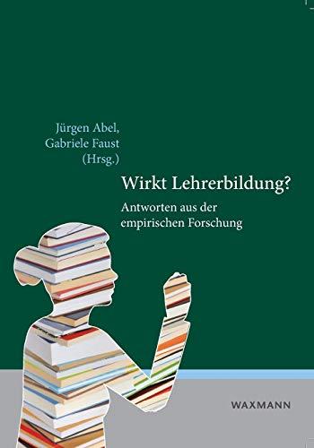 9783830923183: Wirkt Lehrerbildung?: Antworten aus der empirischen Forschung