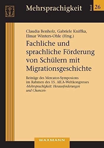 9783830923237: Fachliche und sprachliche F�rderung von Sch�lern mit Migrationsgeschichte: Beitr�ge des Mercator-Symposions im Rahmen des 15. AILA-Weltkongresses