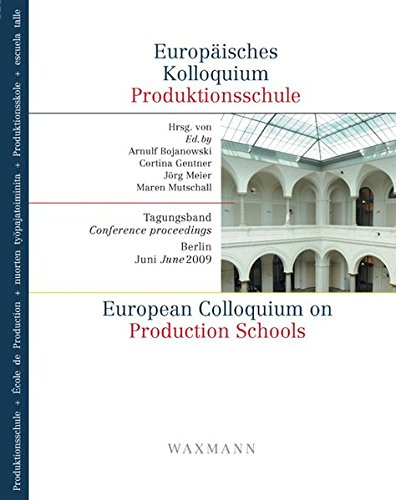 9783830923510: European Colloquium on Production Schools - Europaisches Kolloquium Produktionsschule: Conference Proceedings of the Event on 24 June 2009 in Berlin - Tagungsband 1. Treffen am 24. Juni 2009 in Berlin