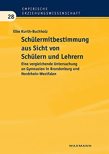9783830924388: Schülermitbestimmung aus Sicht von Schülern und Lehrern: Eine vergleichende Untersuchung an Gymnasien in Brandenburg und Nordrhein-Westfalen