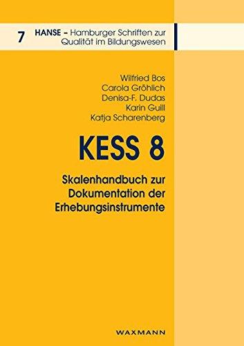 KESS 8 - Skalenhandbuch zur Dokumentation der Erhebungsinstrumente: Wilfried Bos